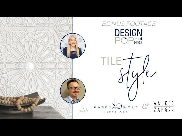 Tile Trends with Walker Zanger (BONUS FOOTAGE!)