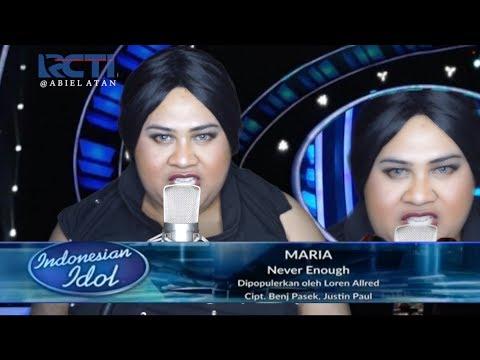 MARIA - NEVER ENOUGH (Loren Allred) - PARODY ABIEL ATAN - Indonesian Idol 2018