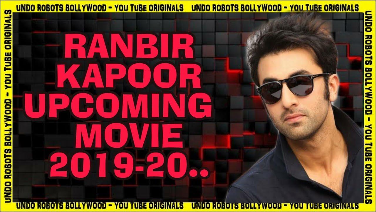 Ranbir Kapoor Upcoming Movies 2019 & 2020 - YouTube