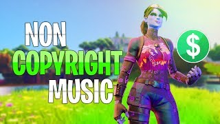 Free Top Non-Copyrighted Fortnite Montage Music