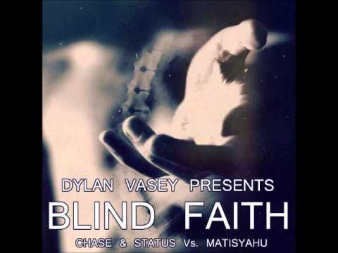 Blind Faith (Chase & Status vs. Matisyahu)