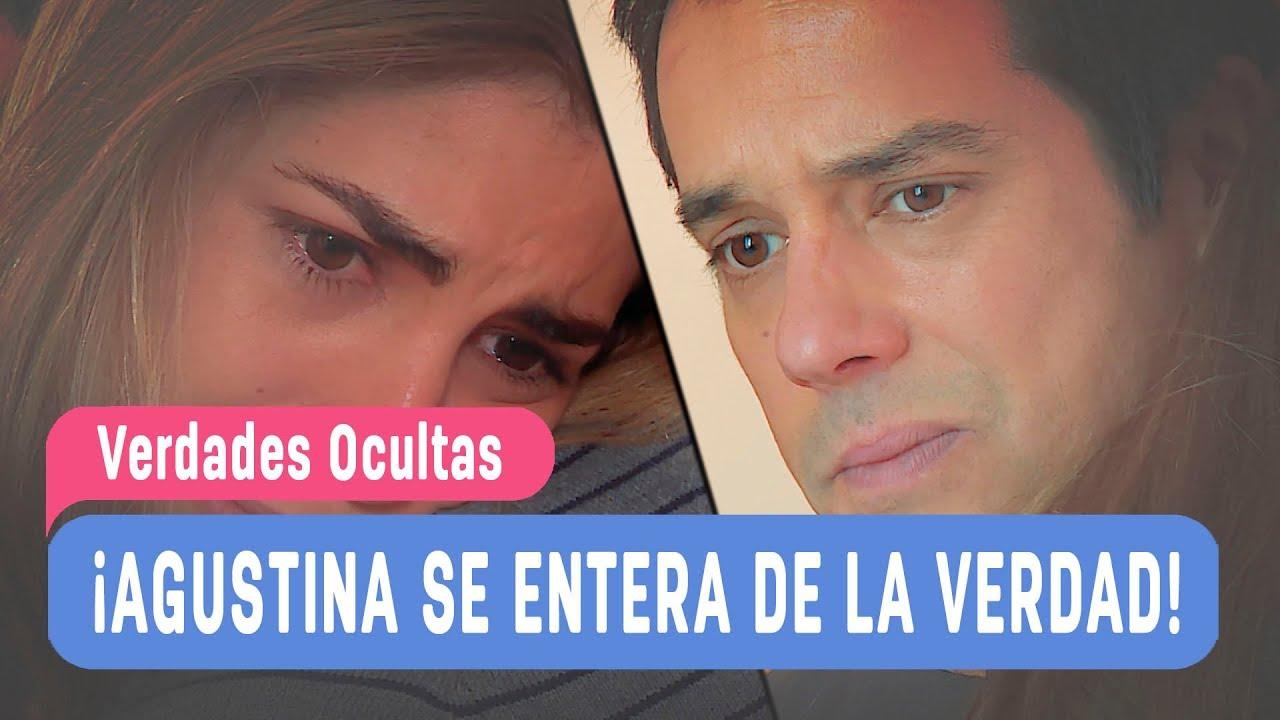 Verdades Ocultas - ¡Agustina se entera de la verdad ...