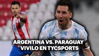 ARGENTINA VS. PARAGUAY ⚽️ VIVILO EN TyC SPORTS | Copa América 2021