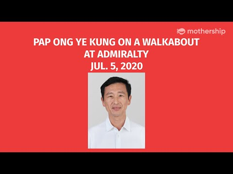 GE2020 LIVE: PAP Ong Ye Kung was on a walkabout at Admiralty on Jul. 5, 2020