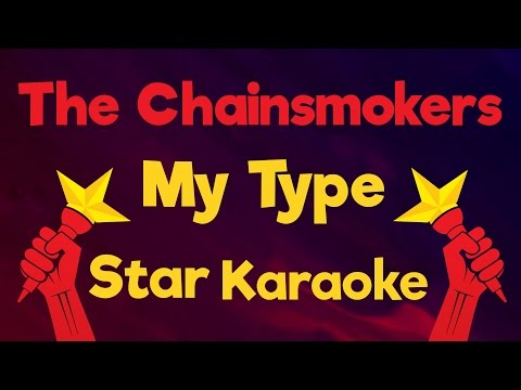 The Chainsmokers - My Type (Karaoke Lyrics)
