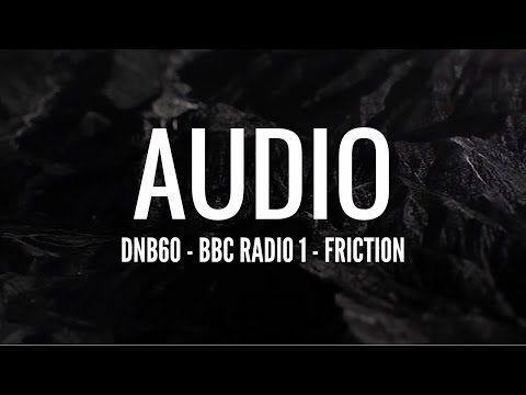 Audio - DNB60 (BBC Radio 1 - Friction)