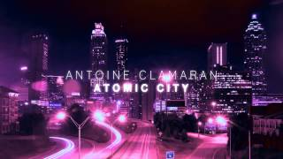 "Antoine Clamaran - ""Atomic City"" (Official Teaser)"