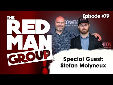 The Red Man Group Episode #79 - Special Guest: Stefan Molyneux