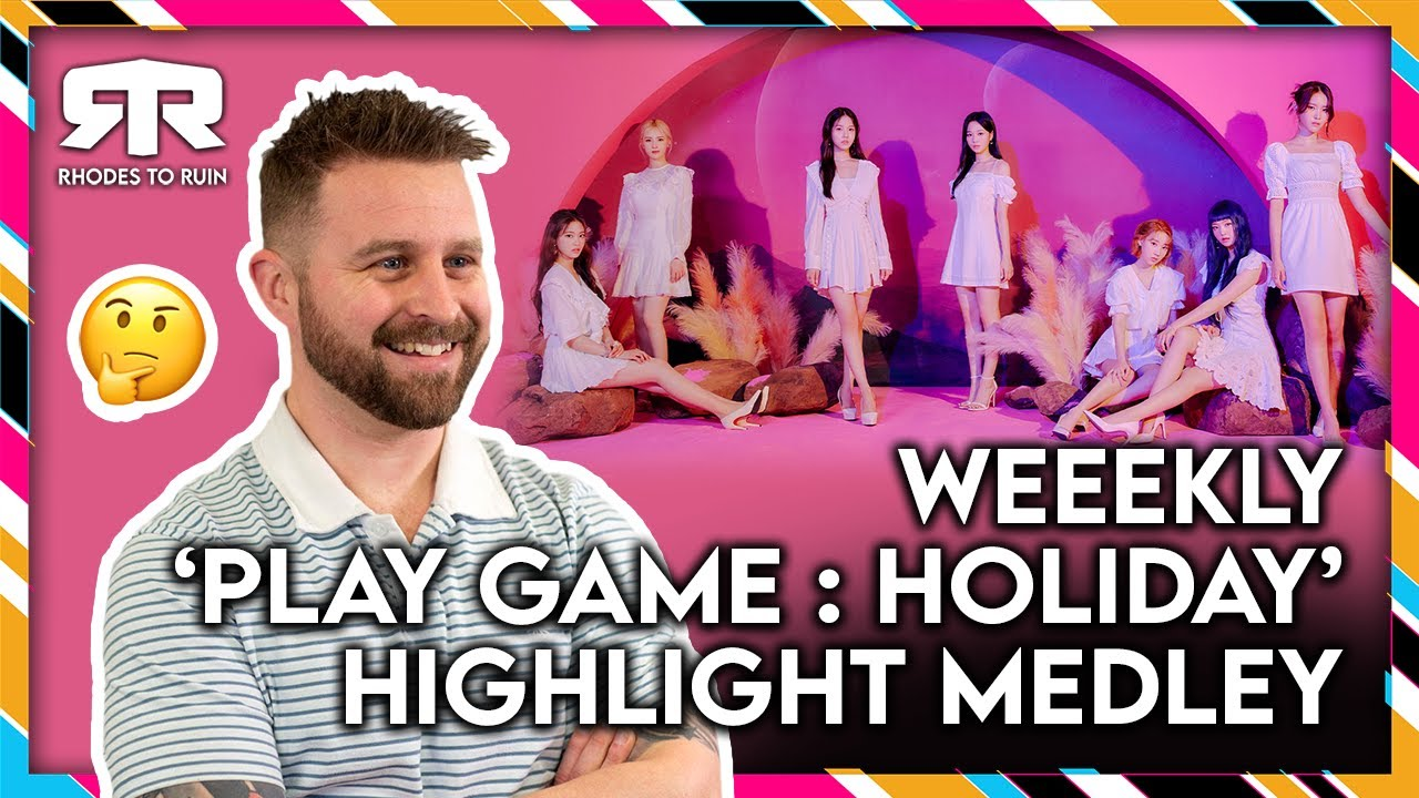 WEEEKLY (위클리) - 'Play Game : Holiday' Highlight Medley (Reaction)