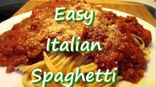 How to Make Easy Homemade Italian Spaghetti Recipe