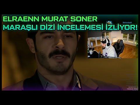 ELRAENN - MURAT SONER MARAŞLI DİZİ İNCELEMESİ İZLİYOR !