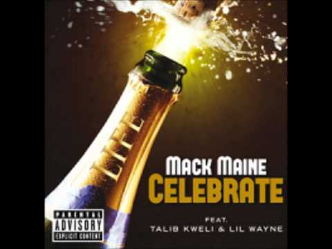 Mack Maine - Celebrate (Ft Lil Wayne, Talib Kweli