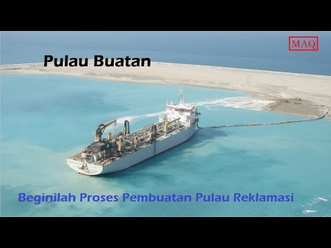 Pulau Buatan: Beginilah Proses Pembuatan Pulau Reklamasi