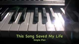 This Song Saved My Life - Simple Plan (Piano Cover)