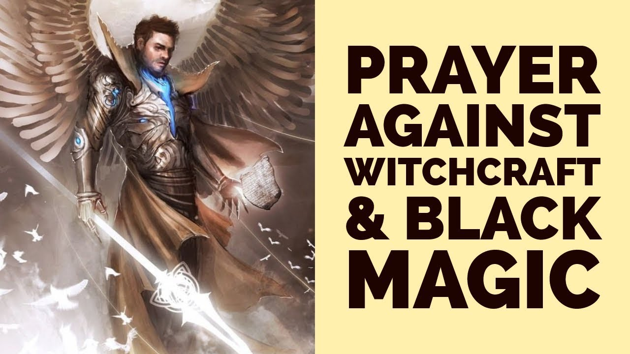 PRAYER AGAINST WITCHCRAFT AND BLACK MAGIC (For Deliverance & Protection) ✅