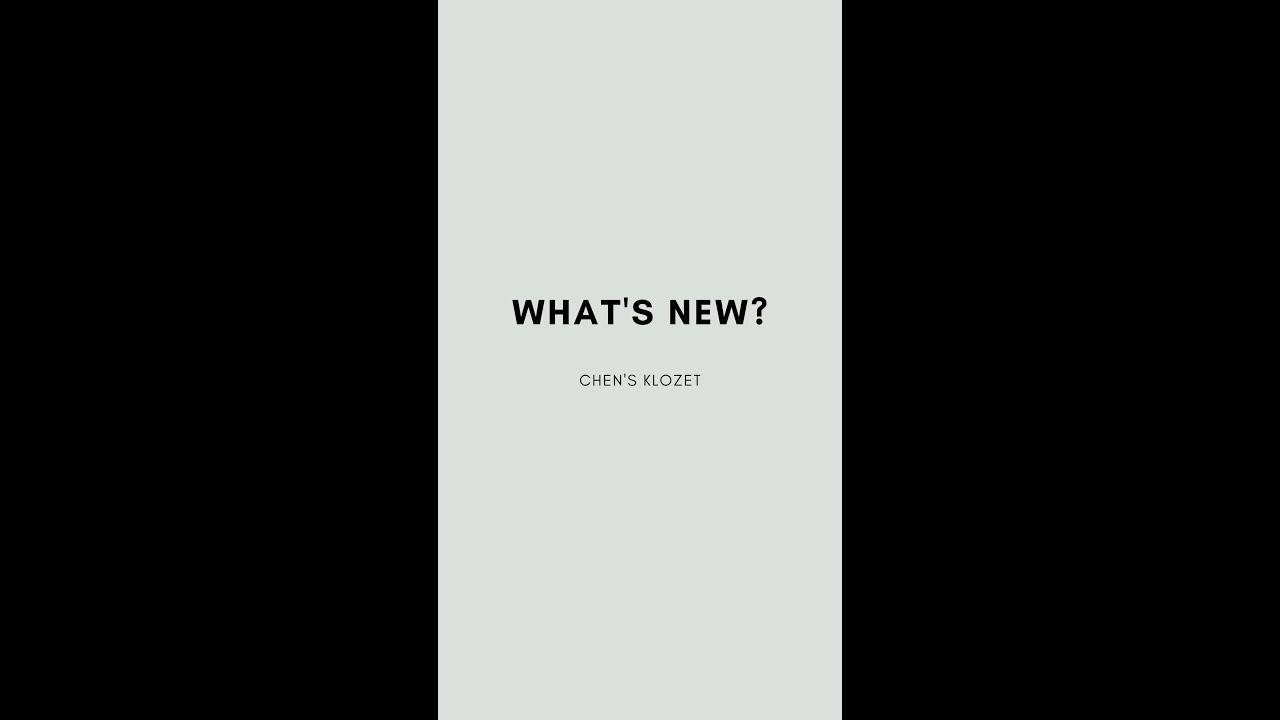 WHAT'S NEW? | CHEN'S KLOZET
