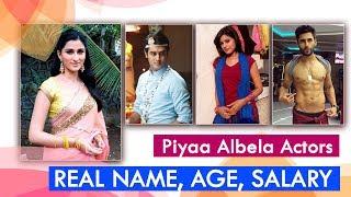 Piya Albela Actors & Actress Name, Real Age, Salary Per Day