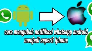 Gambar cover Cara Mengubah Notifikasi WhatsApp Android Menjadi Seperti IPhone