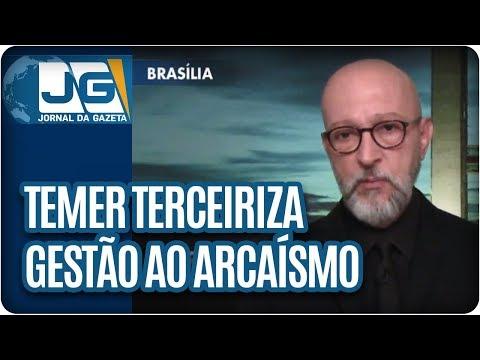 Josias de Souza/Temer terceiriza gestão ao arcaísmo