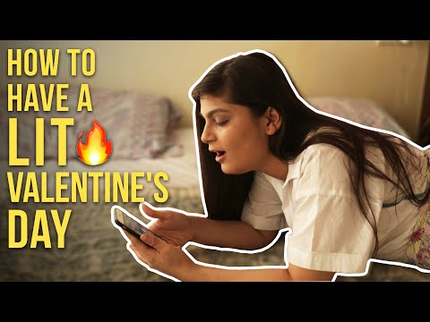 How To Have A Lit Valentines Day Ft. Srishti | BuzzFeed India