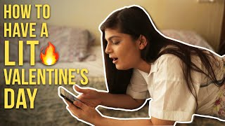 How To Have A Lit Valentine's Day Ft. Srishti | BuzzFeed India