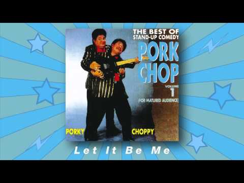 Porkchop Duo - Let It Be Me (The Best Of Stand-up Comedy Vol.1)