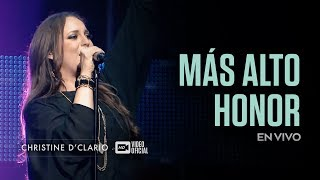 Christine D'Clario | Mas Alto Honor | En Vivo