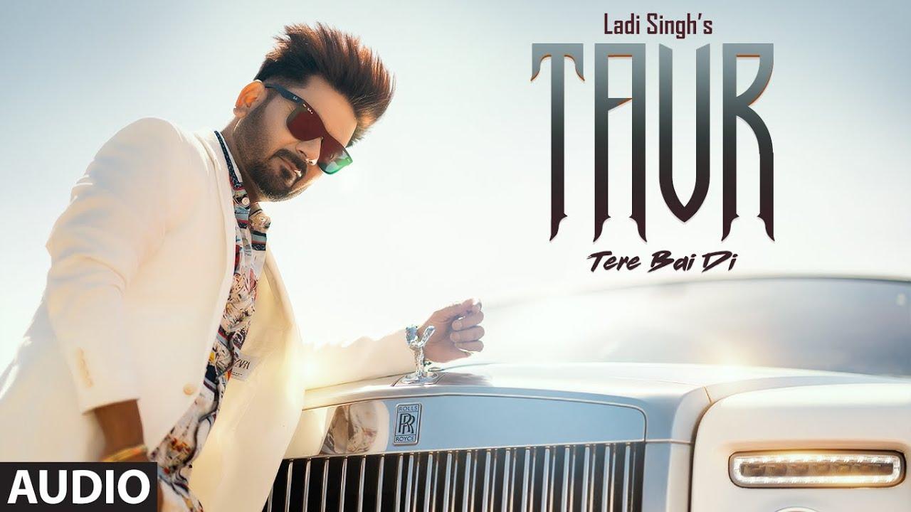 Hit Punjabi Song 2020   Taur Tere Bai Di (Audio) Ladi Singh   Rox A   Exclusive Punjabi Song on NewSongsTV & Youtube