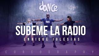 Subeme La Radio - Enrique Iglesias Ft. Descemer Bueno, Zion & Lennox - Coreografía  Fitdance Life