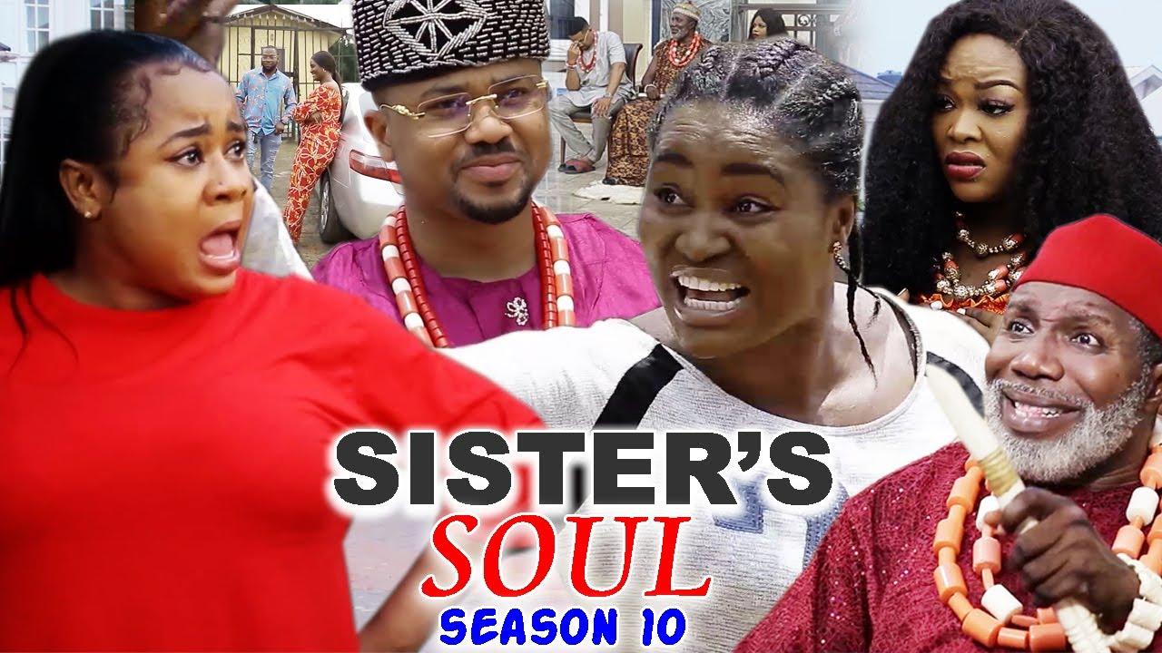 Download SISTER'S SOUL SEASON 10-(Trending New Movie)Chizzy Alichi & Uju Okoli 2021 Latest Movie Full HD