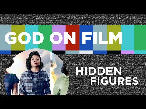 God On Film Pt. IV - Hidden Figures
