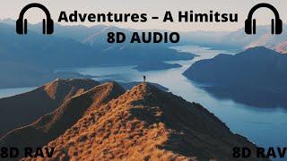 Adventures – A Himitsu   8D AUDIO   8D RAV