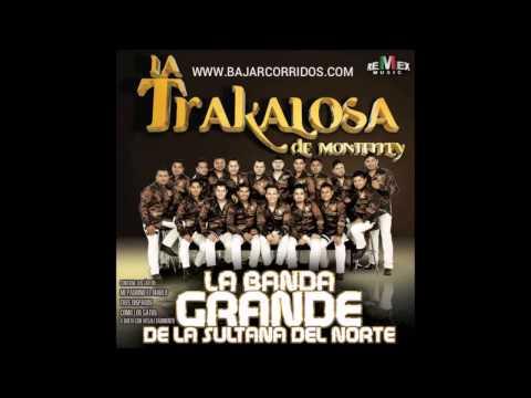 ¿Como Te Llamas?-Banda La Trakalosa De Monterrey