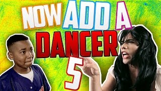 NOW ADD A DANCER 5! (ft. KIDA THA GREAT)