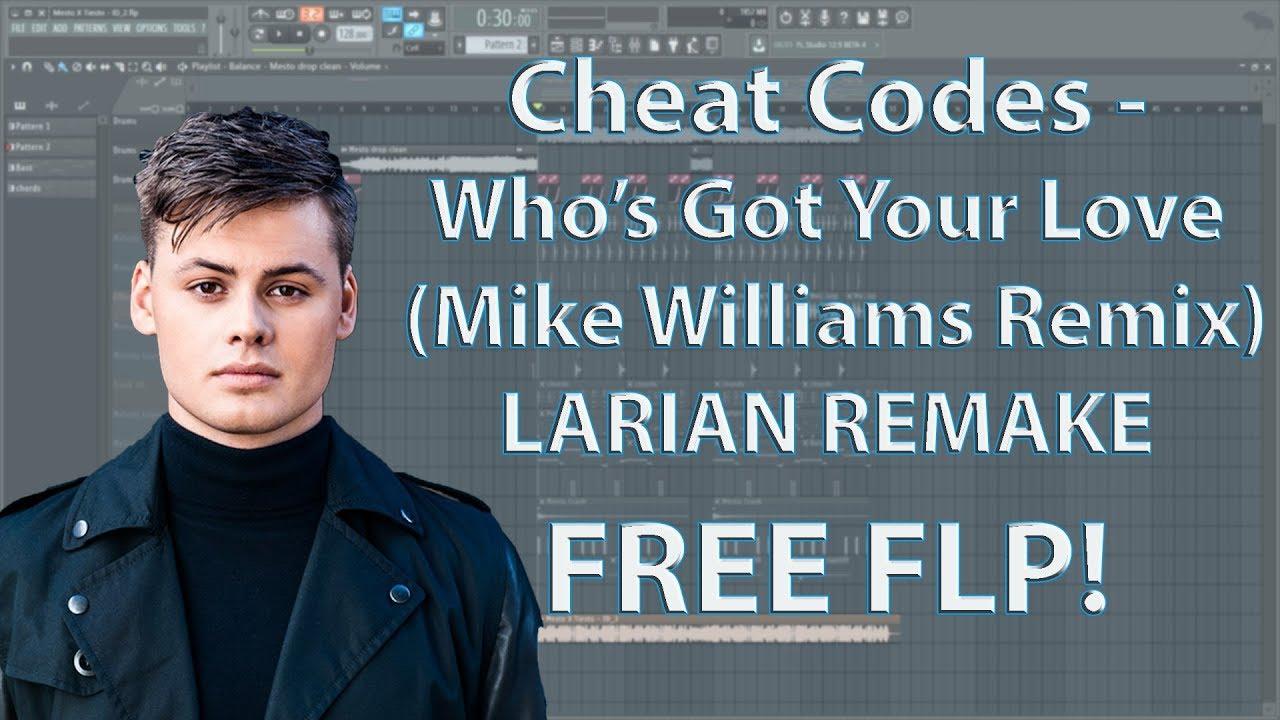 Cheat Codes & Daniel Blume - Who's Got Your Love (Mike Williams Remix Remake) FREE FLP!