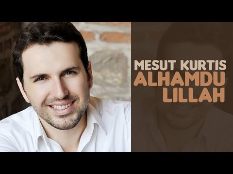 Mesut Kurtis - Alhamdu Lillah (Audio) |  مسعود كُرتِس - الحمد لله