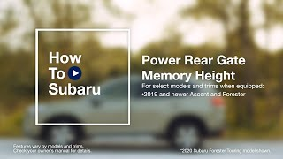 homepage tile video photo for How to Set Your Subaru SUV's Power Rear Gate Memory Height (Ascent and Forester)
