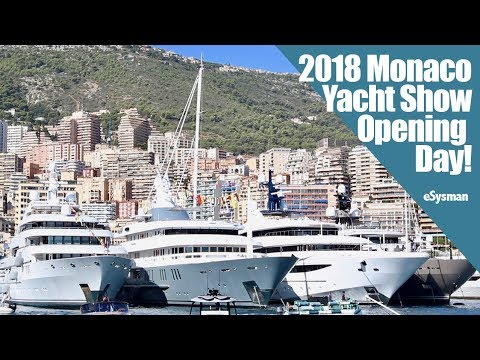 2018 Monaco Yacht Show: Opening Day
