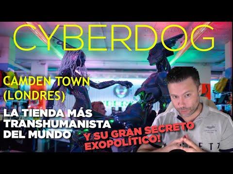CYBERDOG, la tienda más Transhumanista del Mundo (Camden Town, Londres): su Gran Secreto Exopolítico