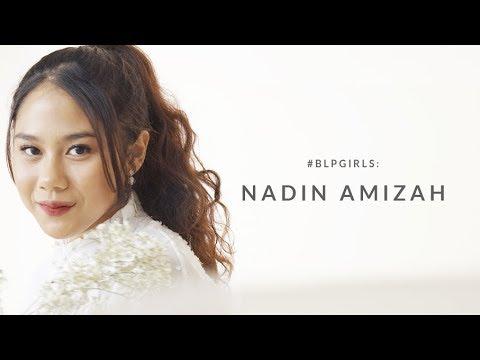 #BLPGIRLS : NADIN AMIZAH
