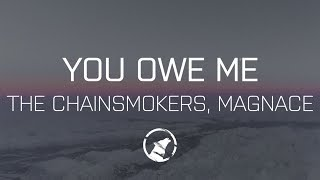 [LYRICS] The Chainsmokers - You Owe Me (Magnace Remix)