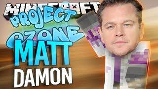 Minecraft - MATT DAMON - Project Ozone #165