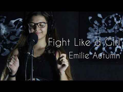 Fight Like a Girl - Emilie Autumn (Cover by Gabriela Marramaque)