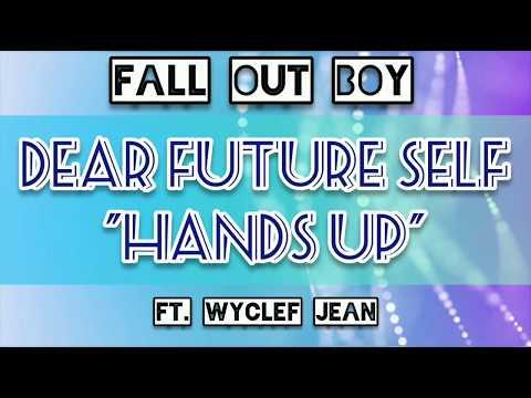 Fall Out Boy - Dear Future Self (Hands Up) [Lyrics] Ft. Wyclef Jean