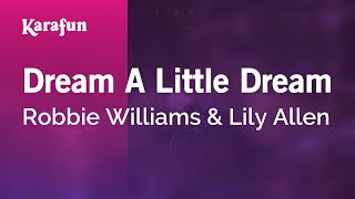 Karaoke Dream A Little Dream - Robbie Williams *