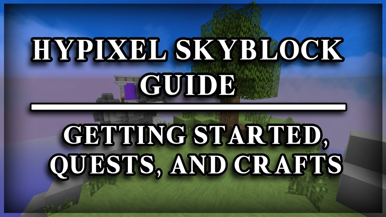 Hypixel Skyblock Guide Part 1 - Getting Started, Quests, and Crafts