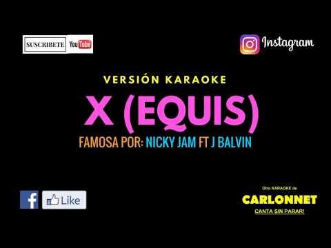 X (Equis) Nicky Jam Ft J Balvin (Karaoke)