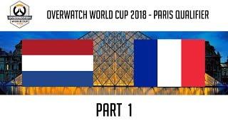 Netherlands vs France (Part 1) | Overwatch World Cup 2018: Paris Qualifier