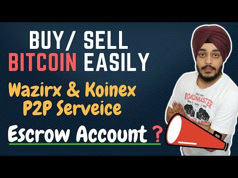 Bitcoin Buy Sell करे बहुत आसानी से  | Wazirx And Koinex Offers P2P Service With Escrow Account