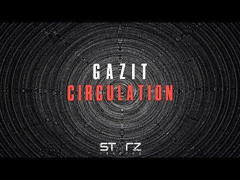 Gazit - Circulation (Original Mix)
